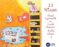 23 Nisan Ulusal Egemenlik ve Çocuk Bayramı!